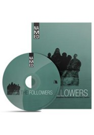Named: The Followers : Small Group