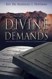 Getting Comfortable with Divine Demands: A Backdoor Approach to the 10 Commandments