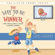 The Way to Be a Winner: Little Tommy Learns a Lesson in Working Together