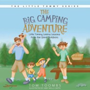 The Big Camping Adventure: Little Tommy Learns Lessons from the Great Outdoors