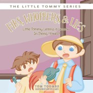 Fibs, Whoppers, and Lies: Little Tommy Learns a Lesson on Being Honest