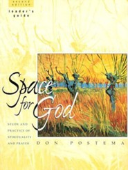 Space for God Leader's Guide: Study and Practice of Spirituality and Prayer, Edition 0002Leader's Guide