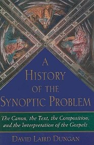 History of Synoptic Problem  -     By: David Laird Dungan