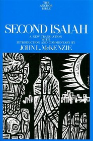 Second Isaiah: Anchor Yale Bible Commentary [AYBC]   -     By: John L. McKenzie