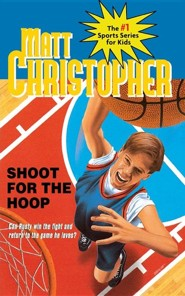 Shoot for the Hoop  -     By: Matt Christopher     Illustrated By: Karen Meyer