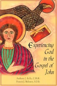 Experiencing God in the Gospel of John  -     By: Anthony J. Kelly, Francis J. Moloney