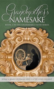 Grandmother's Namesake: Book 2 in the Unshakable Faith Series