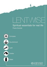 Lentwise: Spiritual Essentials for Real Life