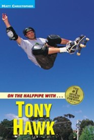 On the Halfpipe with Tony Hawk  -              By: Matt Christopher