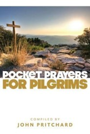 Pocket Prayers For Pilgrims  -     By: John Pritchard