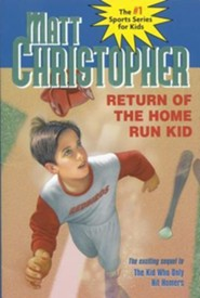 Return of the Home Run Kid  -              By: Matt Christopher                   Illustrated By: Paul Casale