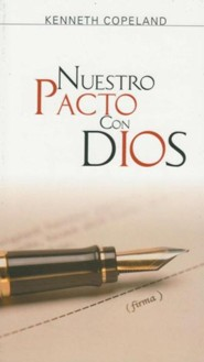 Nuestro Pacto Con Dios Our Covenant with God