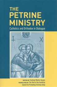 The Petrine Ministry: Catholics and Orthodox in Dialogue