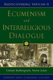Ecumenism and Interreligious Dialogue: Unitatis Redintegratio, Nostra Aetate  -     By: Edward Idris Cardinal Cassidy