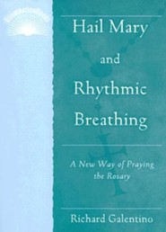 Hail Mary and Rhythmic Breathing: A New Way of Praying the Rosary