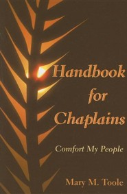 Handbook for Chaplains: Comfort My People  -     By: Mary M. Toole
