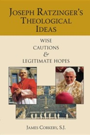Joseph Ratzinger's Theological Ideas: Wise Cautions and Legitimate Hopes