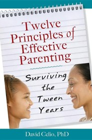 Twelve Principles of Effective Parenting: Surviving the Tween Years  -     By: David Celio