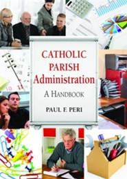 Catholic Parish Administration: A Handbook  -     