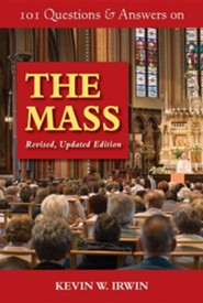 101 Questions & Answers on the Mass: Revised, Updated Edition