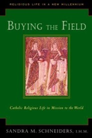 Buying the Field: Catholic Religious Life in Mission to the World - Slightly Imperfect