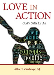 Love in Action: God's Gifts for All  -              By: Albert Vanhoye
