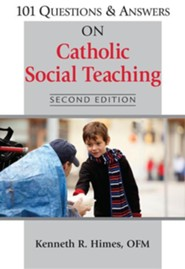 101 Questions & Answers on Catholic Social Teaching, 2nd edition