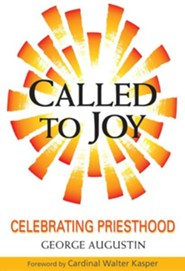 Called to Joy: Celebrating Priesthood