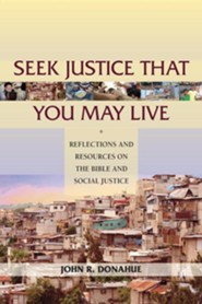 Seek Justice That You May Live - By: John R. Donahue