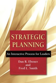 Strategic Planning: An Interactive Process for Leaders