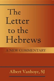 The Letter to the Hebrews: A New Commentary