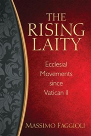 The Rising laity: Lay Movements since Vatican II
