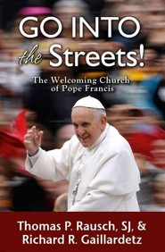 Go into the Streets: The Welcoming Church of Pope Francis