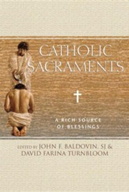 Catholic Sacraments: A Rich Source of Blessings