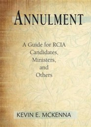 Annulment: A Guide for RCIA Candidates, Ministers, and Others