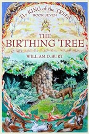 #7: The Birthing Tree, A Christian Fantasy Series