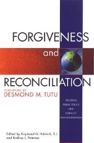 Forgiveness and Reconciliation: Religion, Public Policy, and Conflict Transformation  -     Edited By: Raymond G. Helmick, Rodney L. Petersen     By: Raymond G. Helmick(ED.), Rodney L. Petersen(ED.) & Desmond Tutu