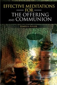 Effective Meditations for the Offering and Communion