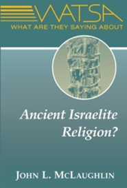 What Are They Saying About Ancient Israelite Religion?: