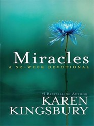 Miracles: A 52-Week Devotional  -     By: Karen Kingsbury