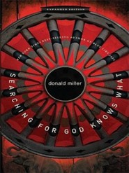 Searching for God Knows What, Large Print  -     By: Donald Miller