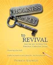 Holiness the Key to Revival  -     By: Patricia Knowles