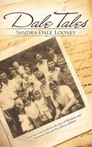 Dale Tales  -     By: Sandra Dale Looney