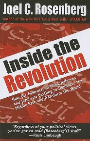 Inside the Revolution: How the Followers of Jihad, Jefferson, and Jesus Are Battling to Dominate the Middle East and Transform the World  -     By: Joel C. Rosenberg