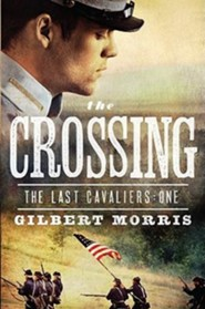 The Crossing  -     By: Gilbert Morris
