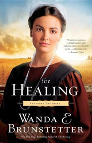 The Healing  -     By: Wanda E. Brunstetter
