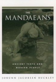 The Mandaeans: Ancient Texts and Modern People
