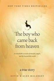 The Boy Who Came Back from Heaven: A Remarkable Account of Miracles, Angels, and Life Beyond This WorldLarge Print Edition  -     By: Kevin Malarkey, Alex Malarkey