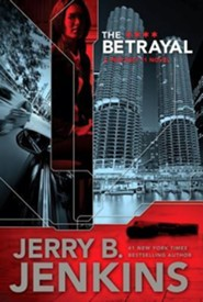 The Betrayal  -     By: Jerry B. Jenkins