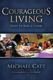 Courageous Living: Dare to Take a Stand  -     By: Michael Catt